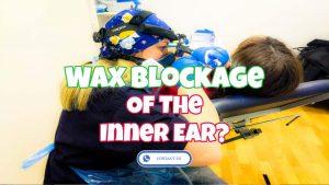 wax blockage of inner ear