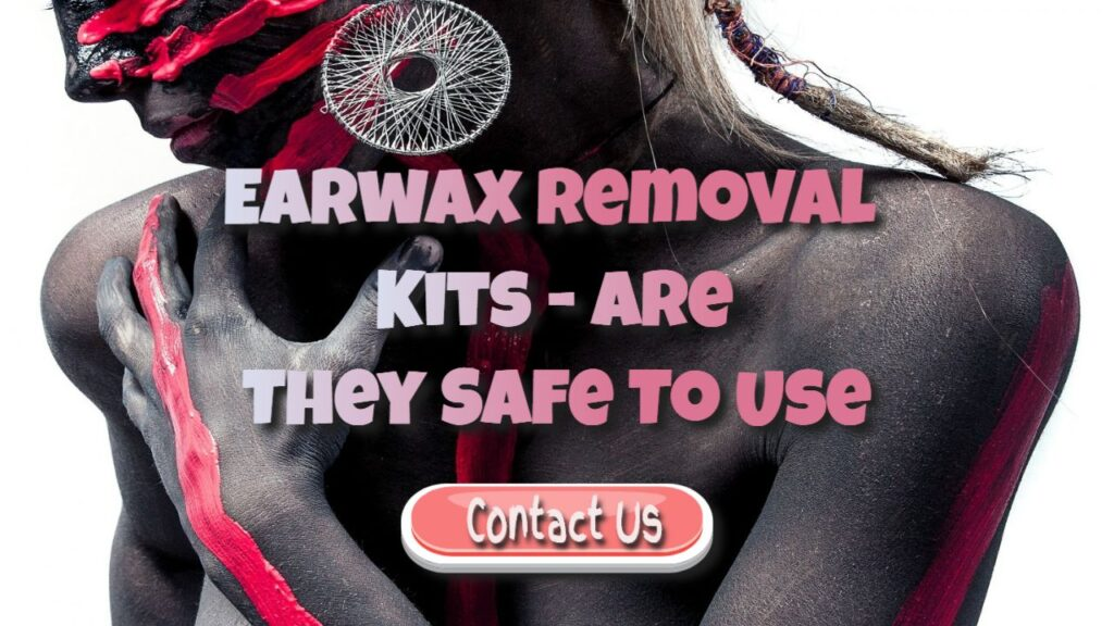 earwax removal kits-are they safe to use